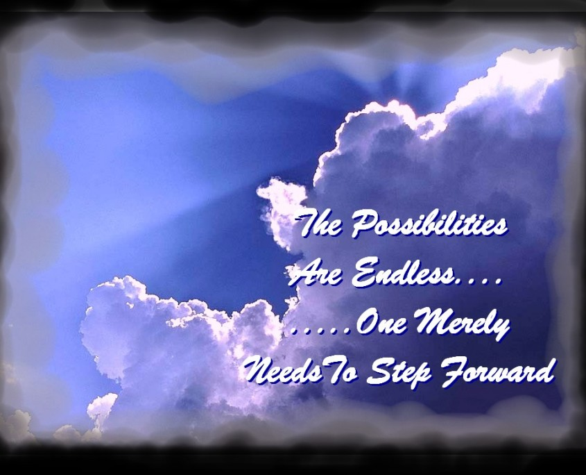 """Quote overlaying a picture of a large cloud in a brightening sky, with a very distinctive silver lining from the sun's glow behind them. """"The possibilities are endless. We merely have to step forward."""""""