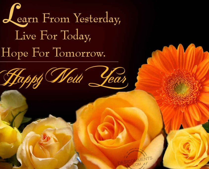"""The message """"Learn from yesterday, live for today, hope for tomorrow"""" set alongside a photograph of golden roses."""
