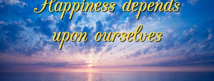 Happiness Depends Upon Ourselves - Aristotle