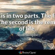 """Grief is in two parts. The first is loss. The second is the remaking of life."" Anne Roiphe"