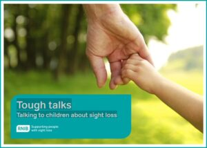 Front cover of the RNIB Parent guide to talking with children about vision loss. Shows a parent and child holding hands, the title, and the RNIB logo.