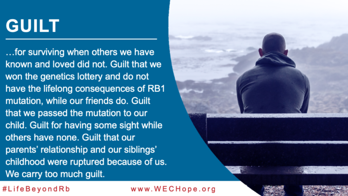 Guilt for surviving when others we have known and loved did not. Guilt that we won the genetics lottery and do not have the lifelong consequences of RB1 mutation, while our friends do. Guilt that we passed the mutation to our child. Guilt for having some sight while others have none. Guilt that our parents' relationship and our siblings' childhood were ruptured because of us. We carry too much guilt… Image to the right of the text shows a man wearing a charcoal grey jacket sitting on a bench. He is facing away from the camera, looking out over a deserted beach and a bleak, grey seascape.