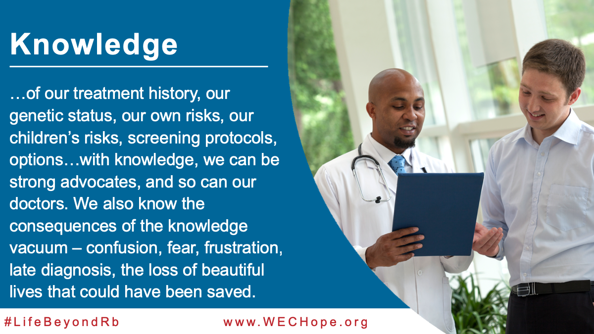 """""""Knowledge of our treatment history, our genetic status, our own risks, our children's risks, screening protocols, options…with knowledge, we can be strong advocates, and so can our doctors. We also know the consequences of the knowledge vacuum – confusion, fear, frustration, late diagnosis, the loss of beautiful lives that could have been saved."""" Image to the right of the text shows a doctor reading through medical notes with his patient."""