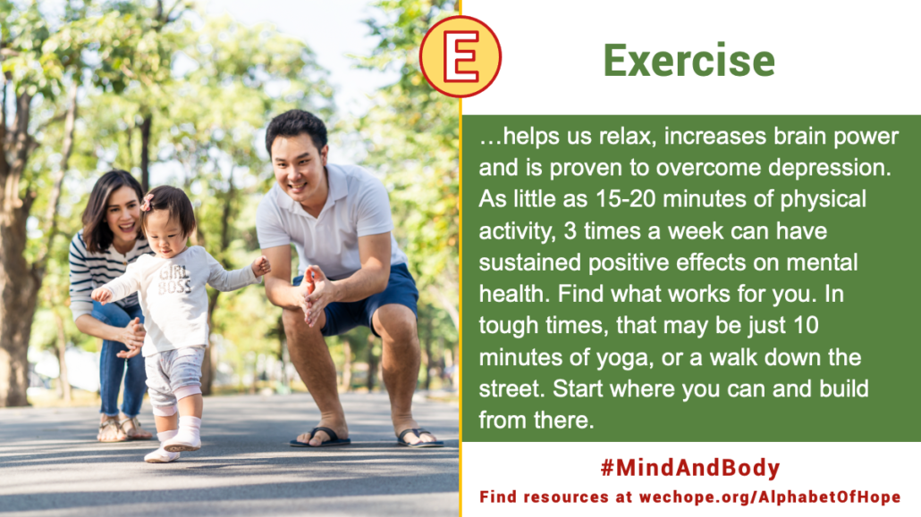 """""""#Exercise helps us relax, increases brain power and is proven to overcome depression. As little as 15-20 minutes of physical activity, 3 times a week can have sustained positive effects on mental health. Find what works for you. In tough times, that may be just 10 minutes of yoga, or a walk down the street. Start where you can and build from there."""" Image to the left shows a toddler taking tentative steps on park path during a family walk. Behind, her mother and father are knelt down encouraging and cheering for her. It is a bright sunny day, with tall green trees in the background."""